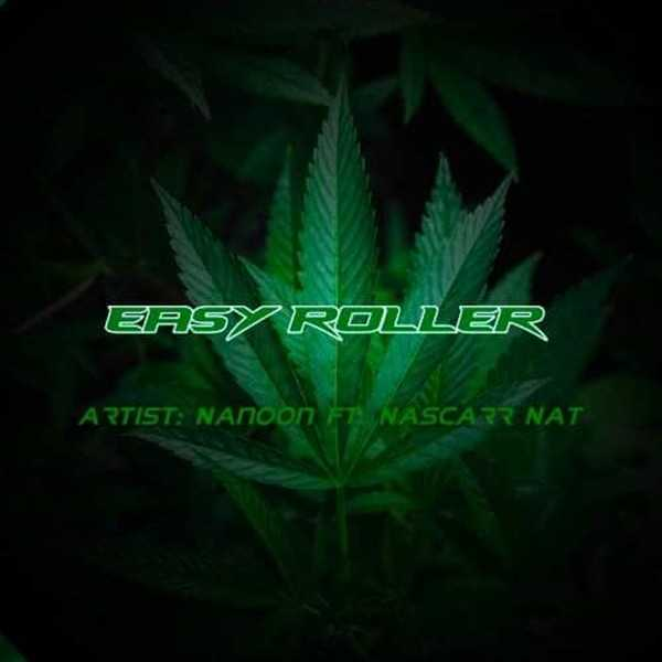 Nanoon – Easy Roller (feat. Nascarr Nat) [Audio]