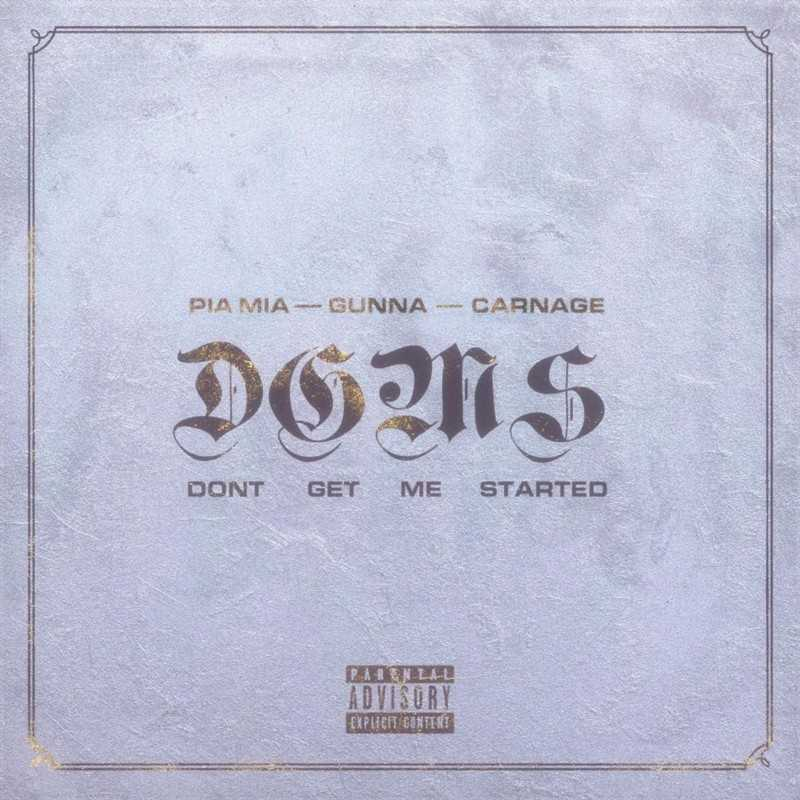 "PIA MIA Teams Up with GUNNA & CARNAGE for Hot New Single ""DON'T GET ME STARTED"""