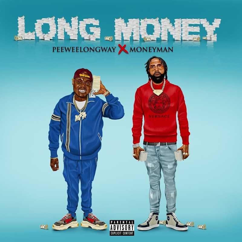 💰💰 Peewee Longway & Money Man – Long Money 💰💰 [Audio[