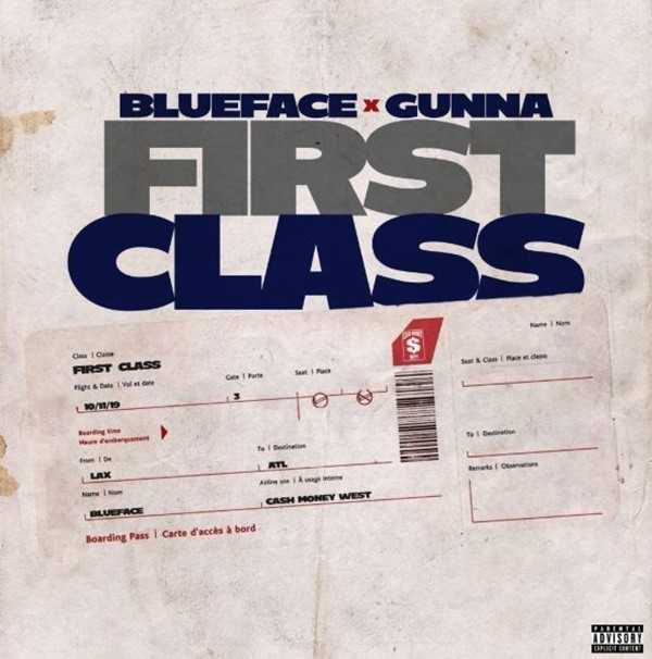 "BLUEFACE RELEASES NEW SINGLE ""FIRST CLASS"" FEATURING GUNNA"