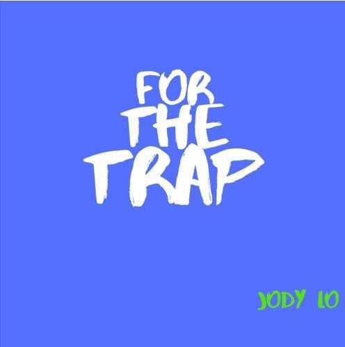 Jody Lo – TRAP [Audio]