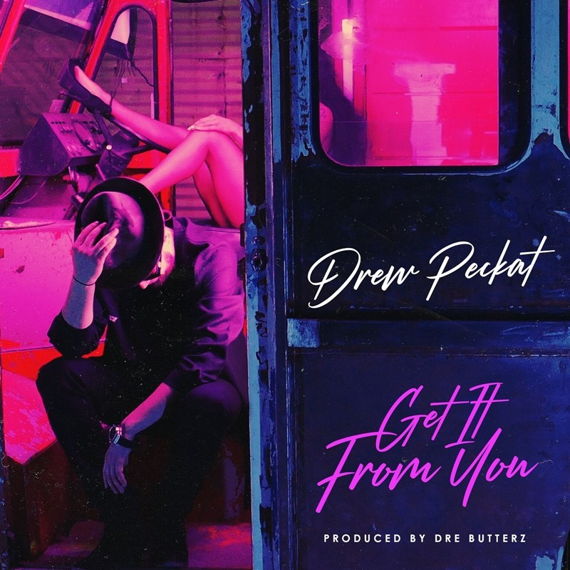 "R&B Sensation Drew Peckat Drops New Single ""Get It From You"""