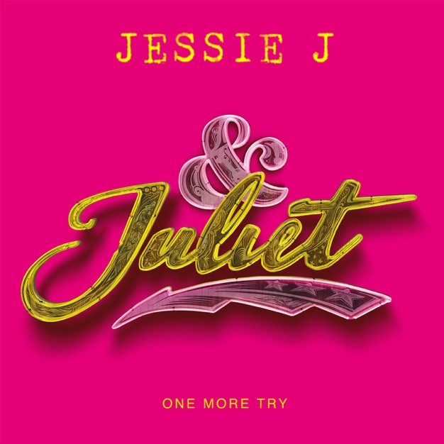New Single: Jessie J – One More Try (from & Juliet) [Audio]