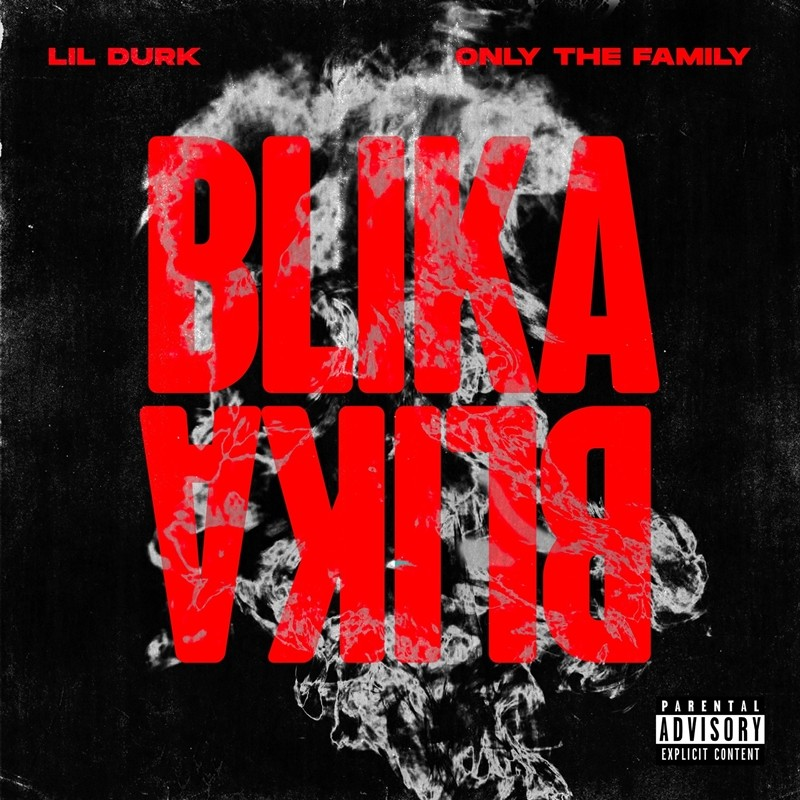 New Single: Lil Durk & Only The Family – Blika Blika [Audio]