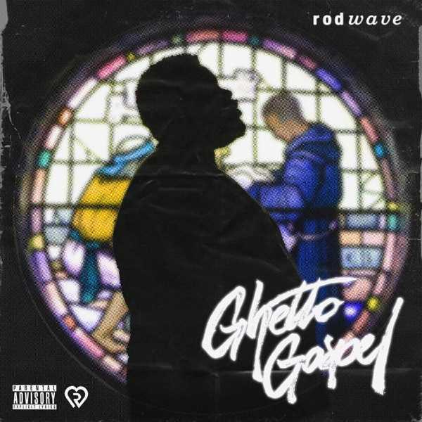 Rod Wave – Ghetto Gospel [Audio]