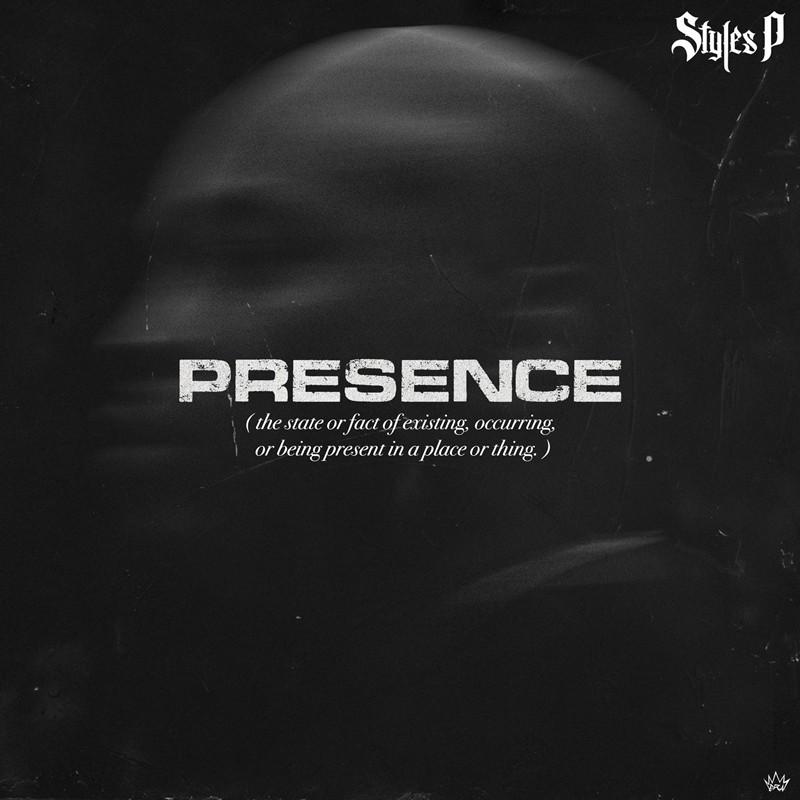 Styles P – Presence [Audio]