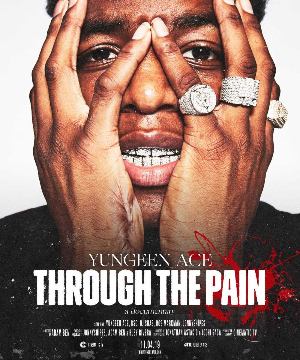 Yungeen Ace – Through The Pain [Documentary]