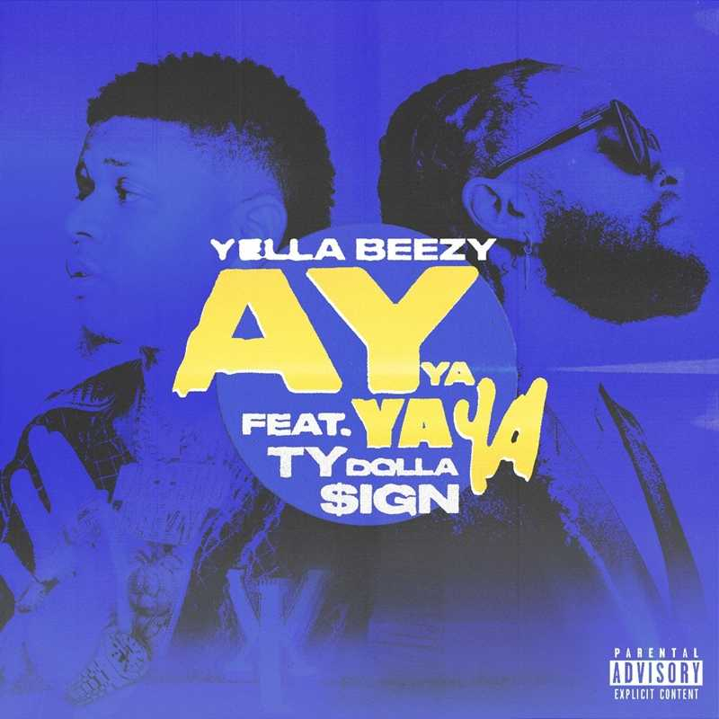 "New Single: Yella Beezy – ""Ay Ya Ya Ya"" ft. Ty Dolla $ign [Audio]"