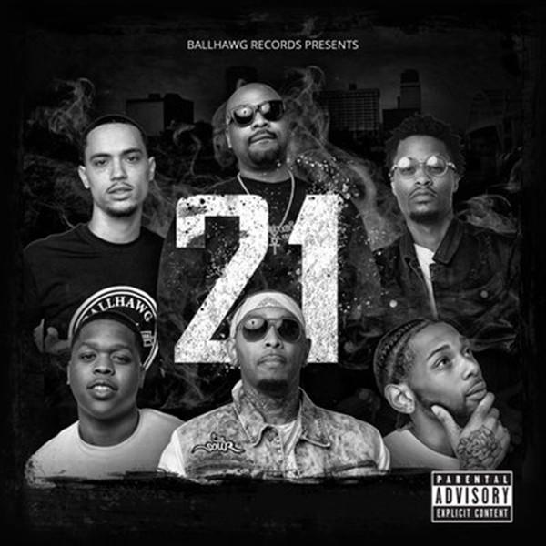 """Ball Hawg Records (@ballhawgmusic) Presents: """"21"""" [Album Stream]"""