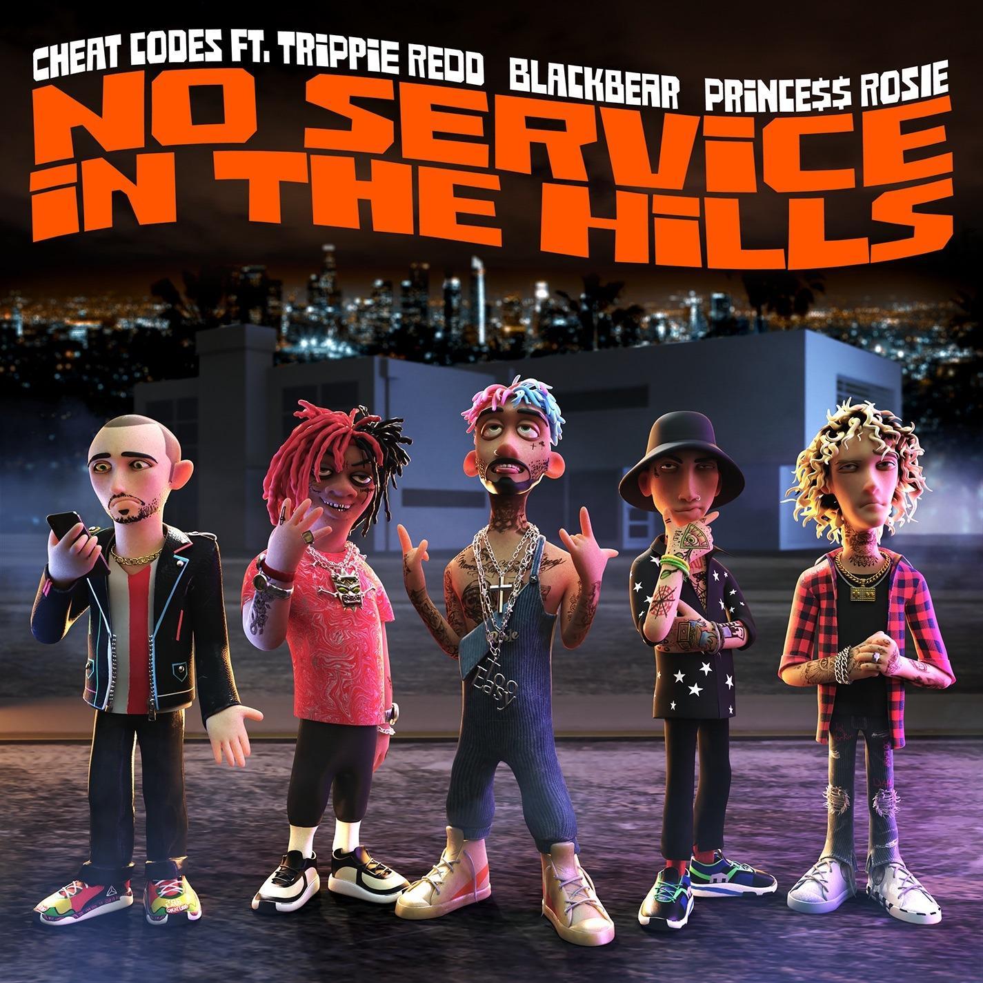 Cheat Codes – No Service in the Hills (feat. Trippie Redd, blackbear, PRINCE$$ ROSIE)
