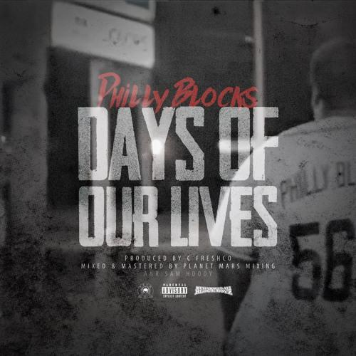 "Philly Blocks Drops a New Track ""Days of Our Lives"" [Audio]"