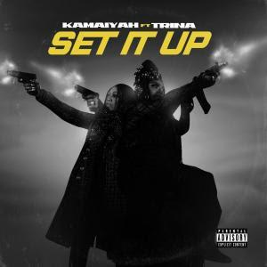 Kamaiyah – Set It Up (feat. Trina)