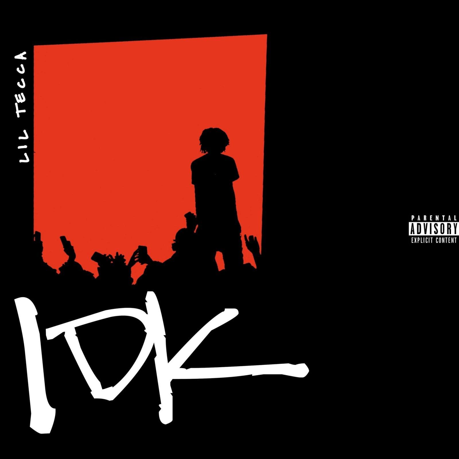 Lil Tecca – IDK
