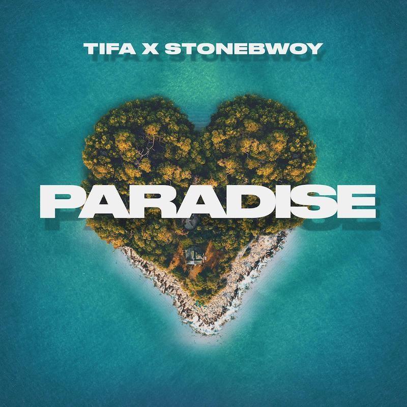 Tifa feat. StoneBwoy – Paradise