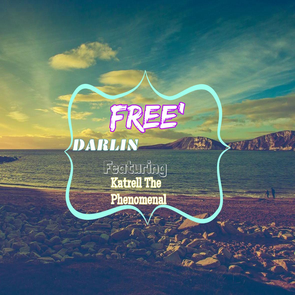 "Free' – ""Darlin"" feat. Katrell The Phenomenal"