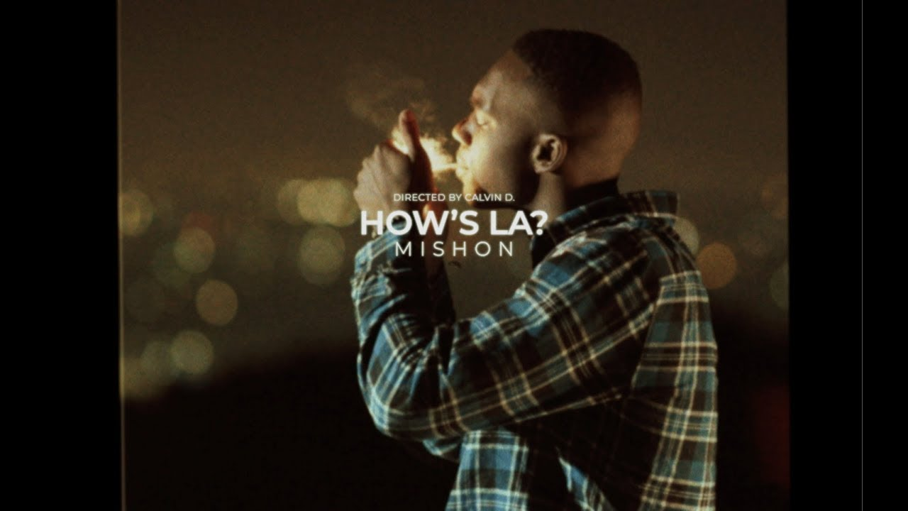 Mishon – How's LA (Music Video)
