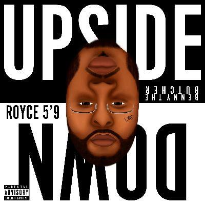 "Royce 5'9″ Releases New Track & Video ""Upside Down"" feat. Benny The Butcher"