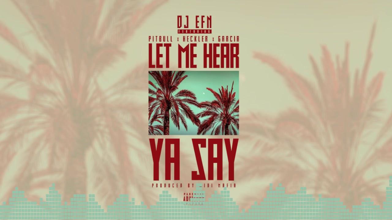 Throwback: DJ EFN w/ Pitbull, Garcia, & Heckler – Let Me Hear Ya Say (AUDIO)