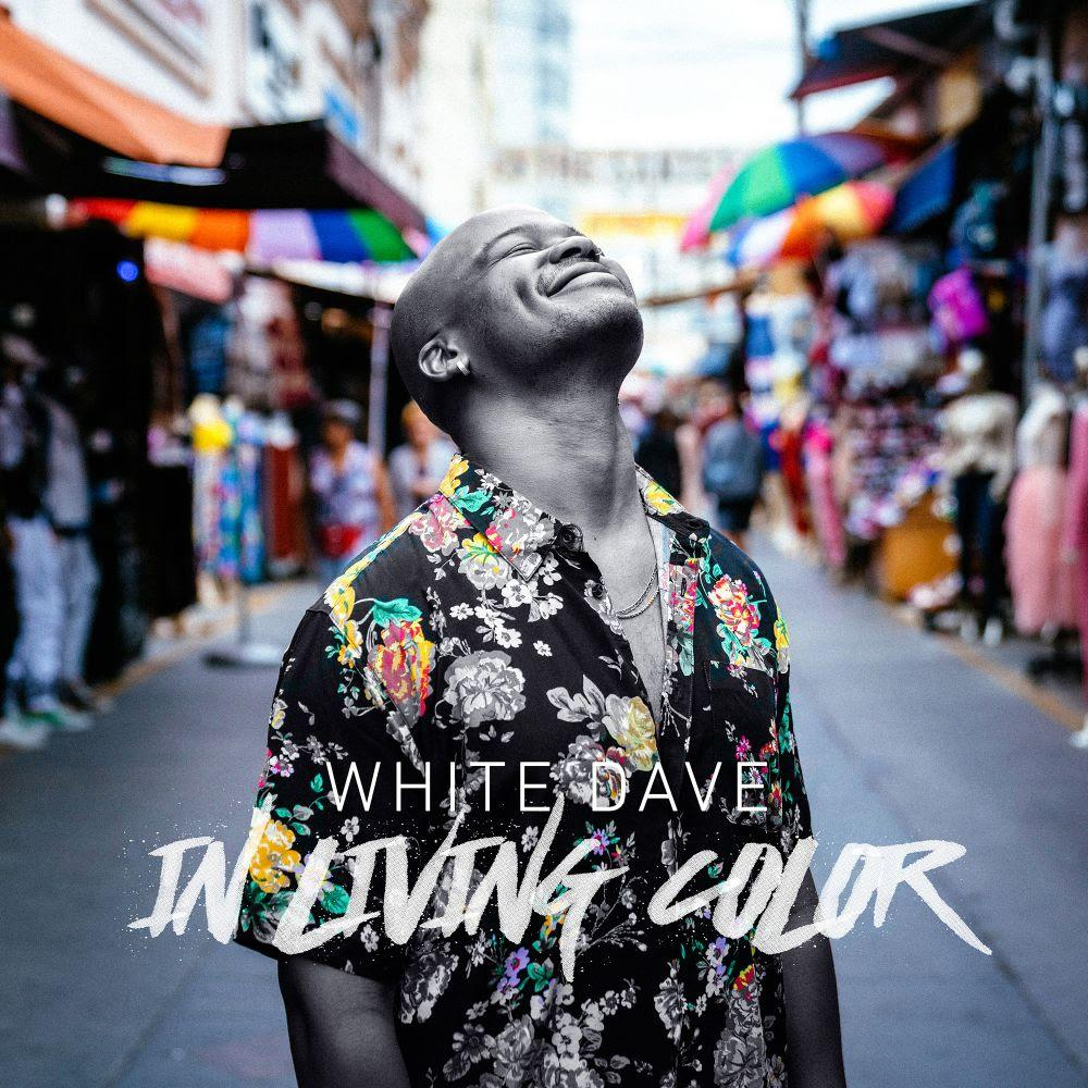 White Dave Shines IN LIVING COLOR with Newest Project