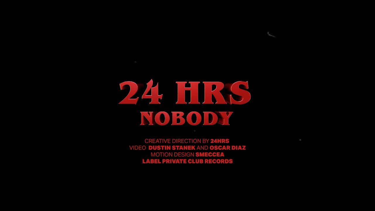 "24Hrs Drops ""Nobody"" Visuals [Video]"