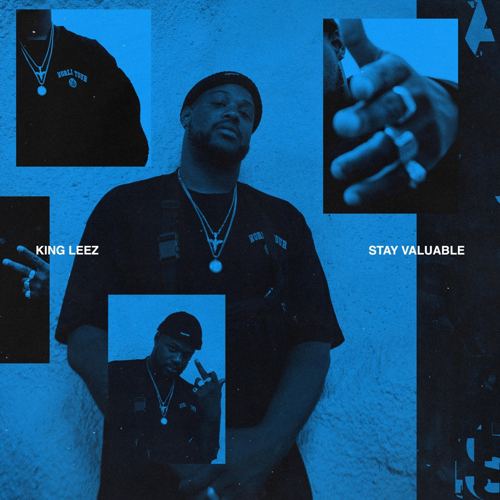 King Leez Drops New Album – Stay Valuable