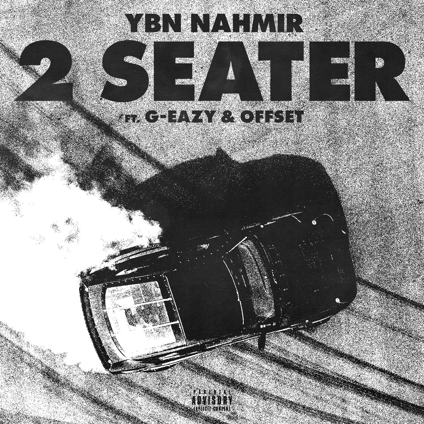 YBN Nahmir – 2 Seater (feat. G-Eazy & Offset)
