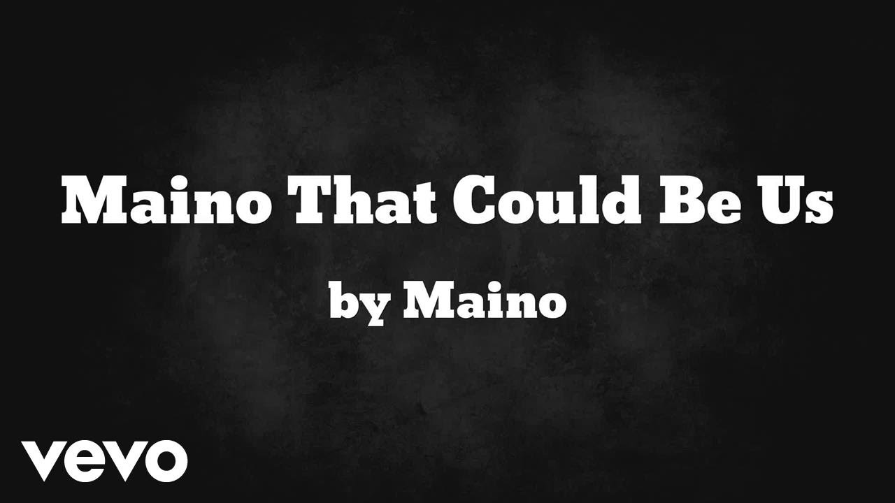 Maino – That Could Be Us [Audio]