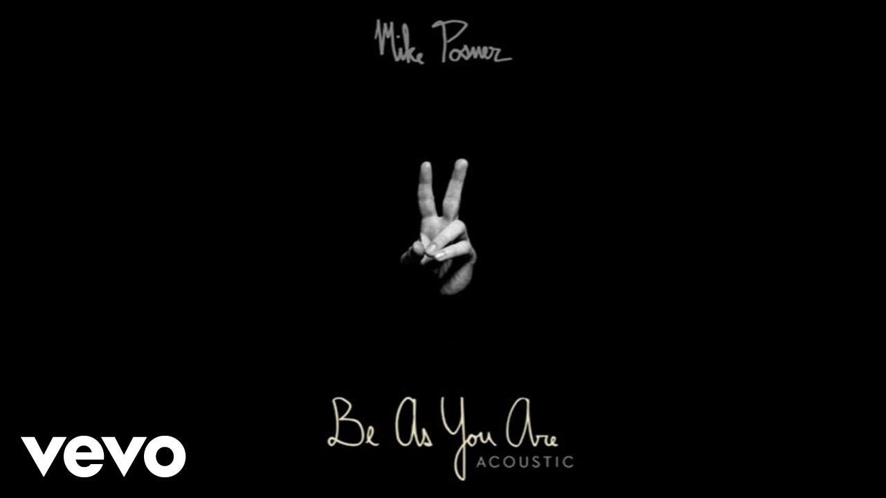 Mike Posner – Be As You Are [Acoustic / Audio]