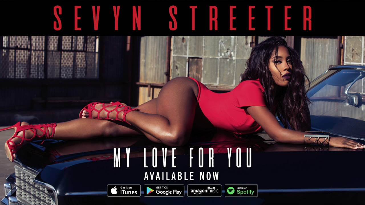 """New Music: Sevyn Streeter – """"My Love For You"""" [Audio]"""