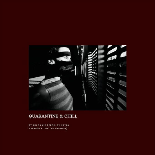 Sy Ari Da Kid – Quarantine & Chill
