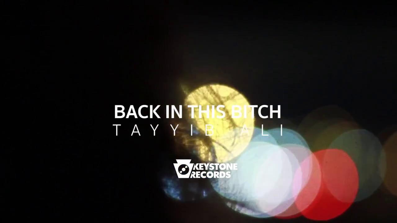 """Tayyib Ali – """"Back In This B*tch"""" [Video]"""