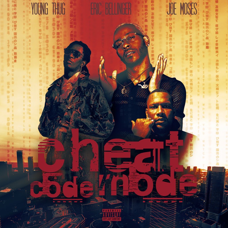 "ERIC BELLINGER, JOE MOSES & YOUNG THUG RELEASE NEW SONG: ""CHEAT CODE MODE"""
