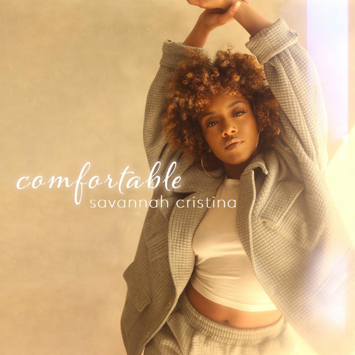 """Savannah Cristina Wants You To Get """"Comfortable"""""""