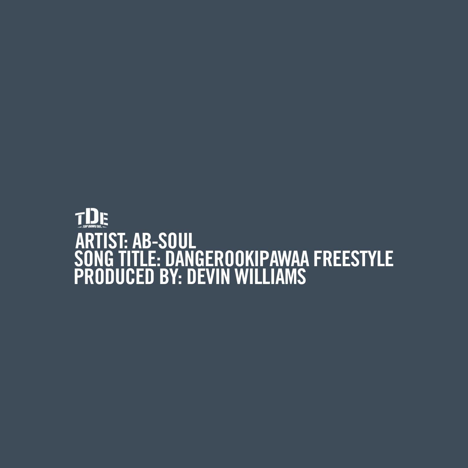 Ab-Soul – Dangerookipawaa (Freestyle)