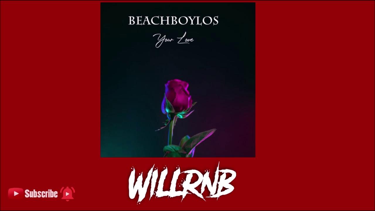 Beachboylos – Your Love