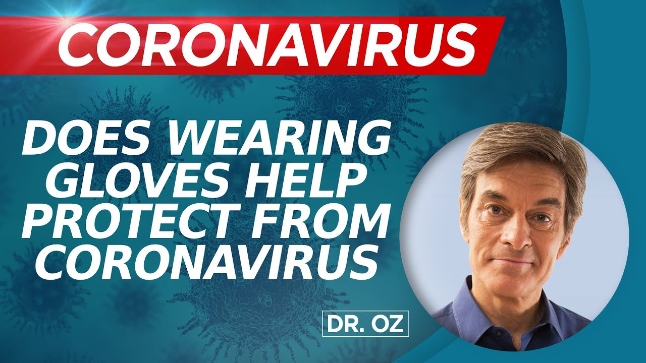 Does Wearing Gloves Help Protect You From Coronavirus?