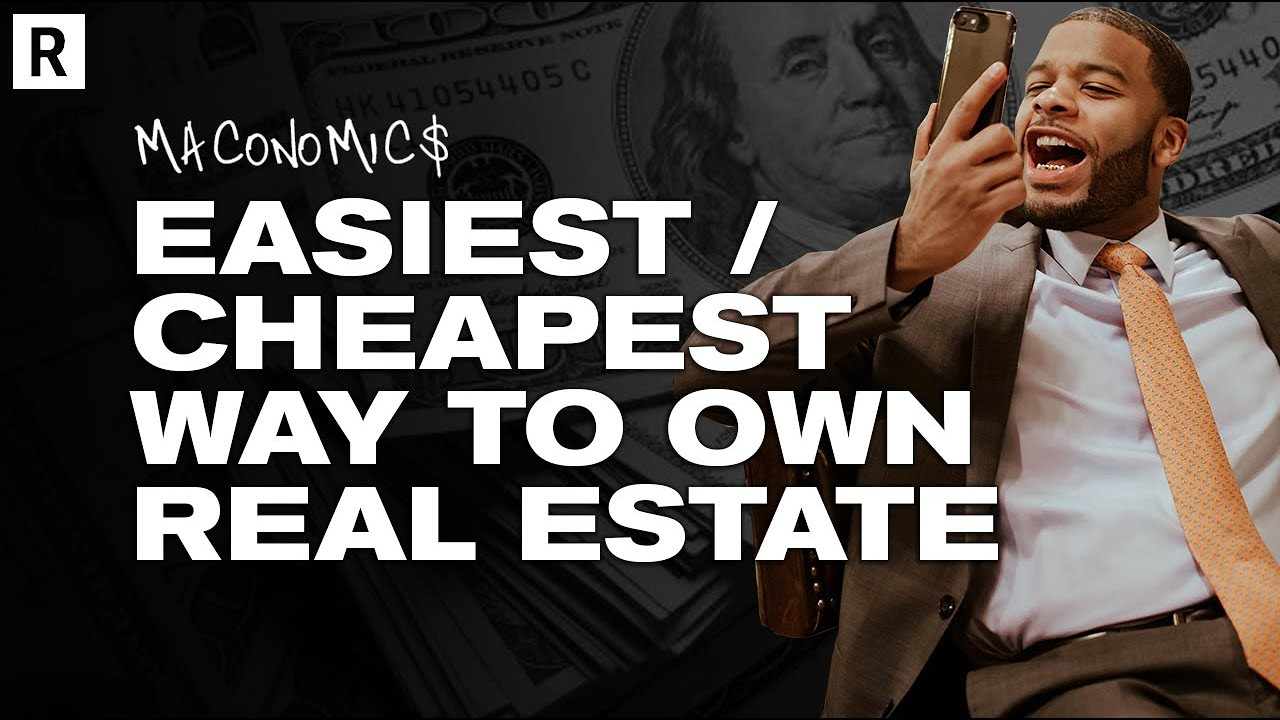 Easiest/Cheapest Way To Own Real Estate | Maconomics