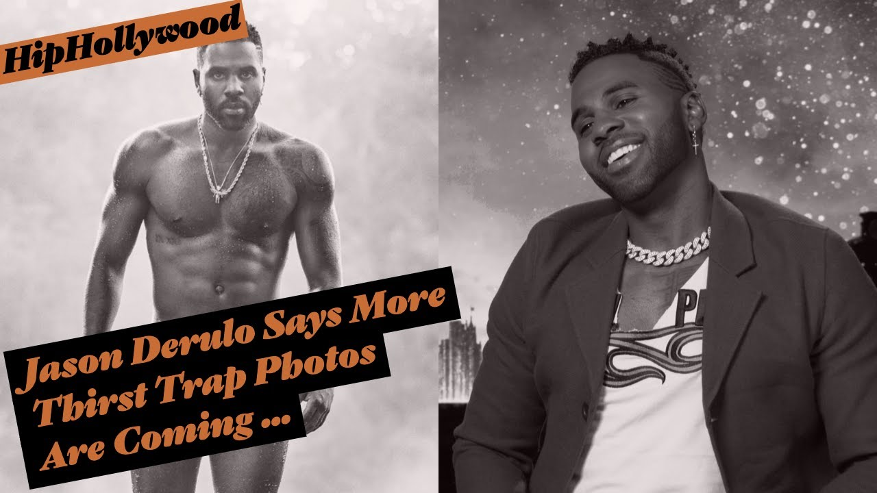 Jason Derulo Says More Thirst Trap Photos Are Coming …