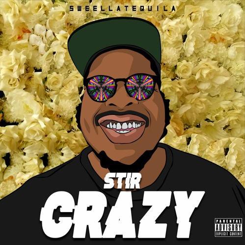 Sweellatequila – Stir Crazy