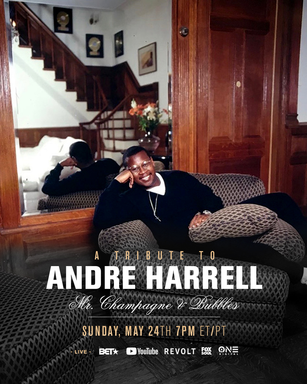 "A TRIBUTE TO ENTERTAINMENT LEGEND ANDRE HARRELL: ""MR. CHAMPAGNE & BUBBLES"" Sun. MAY 24th ON BET, REVOLT TV, ALL iONE DIGITAL BRANDS, AND FOX SOUL"