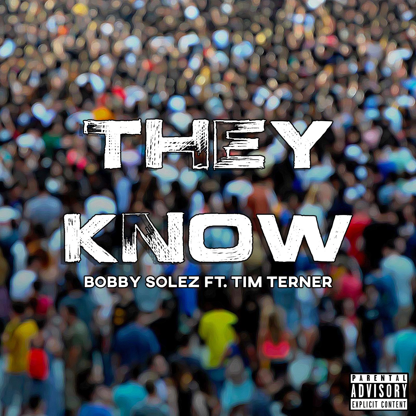 """Bobby Solez (@BobbySolez) Ft. Tim Terner – """"They Know"""" [Audio]"""
