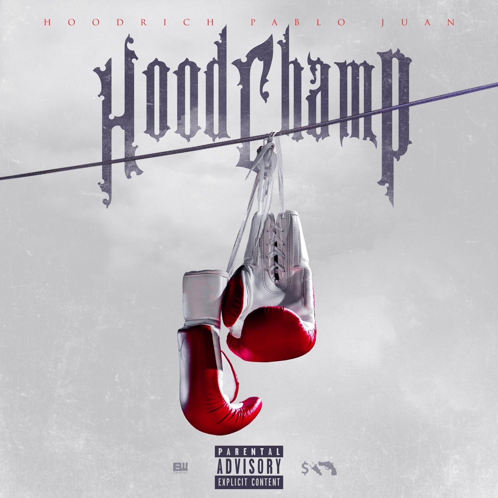 HoodRich Pablo Juan – Hood Champ