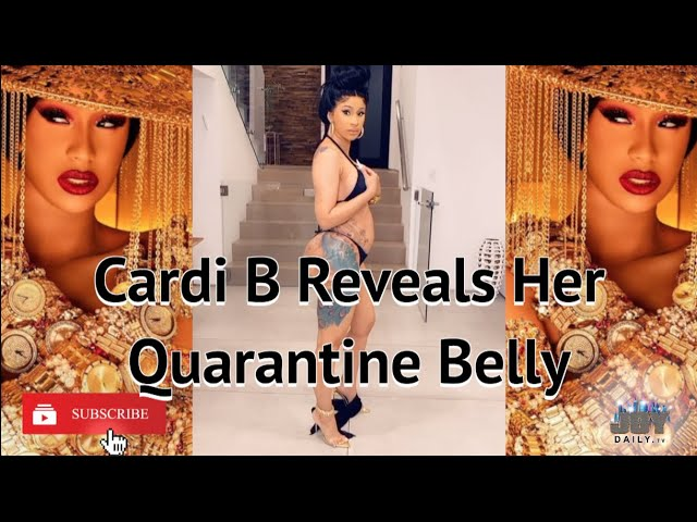 Cardi B Reveals Her Quarantine Belly