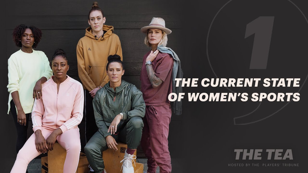 Ali Krieger, Ashlyn Harris, Nneka Ogwumike and More Talk State of Women's Sports | The Tea Part 1