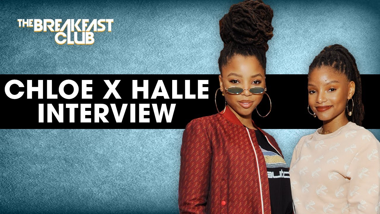 Chloe x Halle Speak On Confidence, Relationships, Their Message, New Album + More