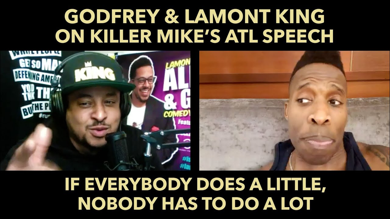 Godcast 113: Godfrey Lamont king on Killer Mike's ATL Speech –
