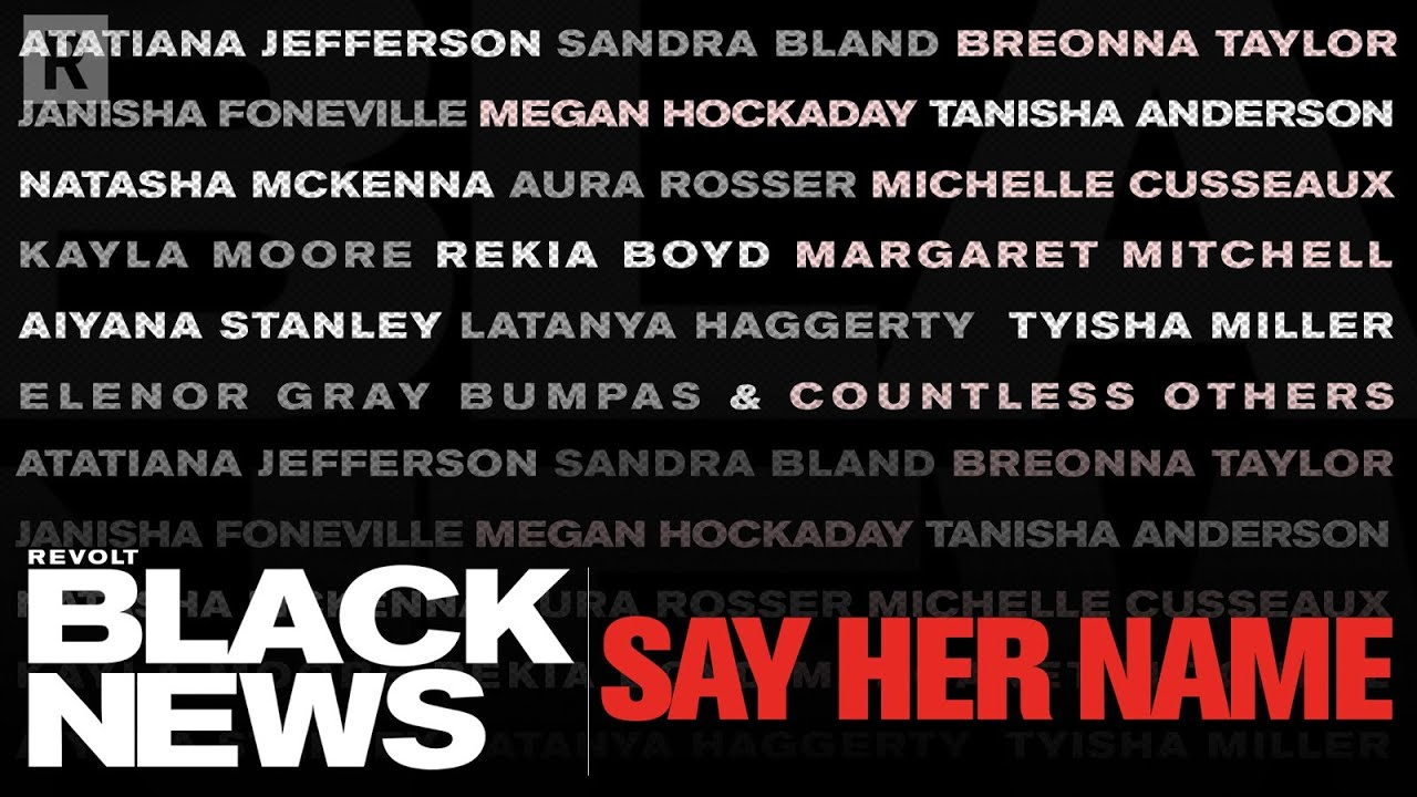 Honoring and protecting Black women like Breonna Taylor and more | REVOLT BLACK NEWS