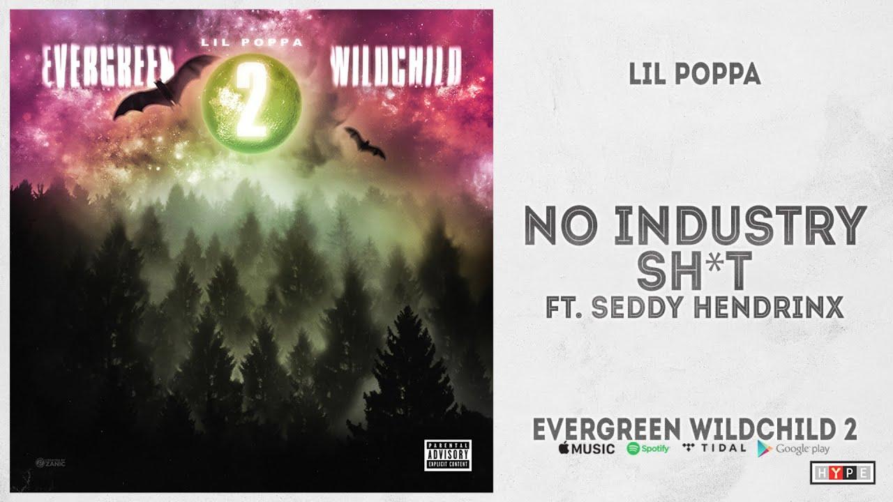 "Lil Poppa – ""No Industry Shit"" Ft. Seddy Hendrinx (Evergreen Wildchild 2)"