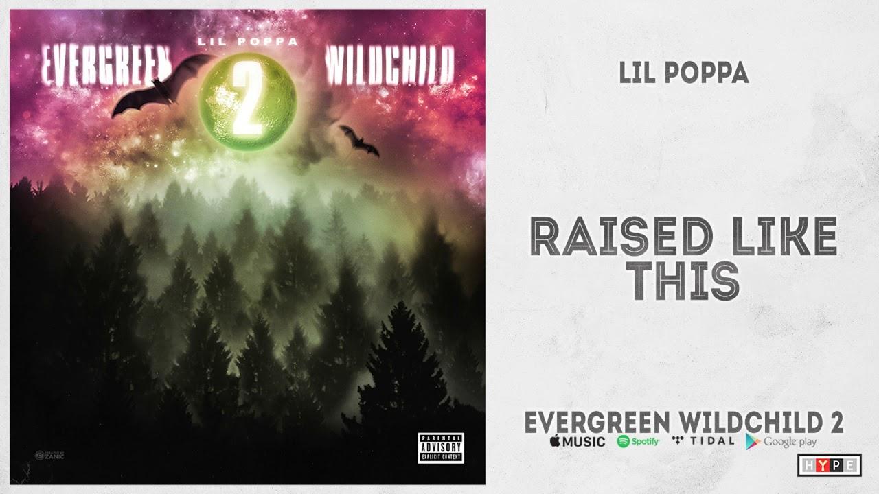 """Lil Poppa – """"Raised Like This"""" (Evergreen Wildchild 2)"""