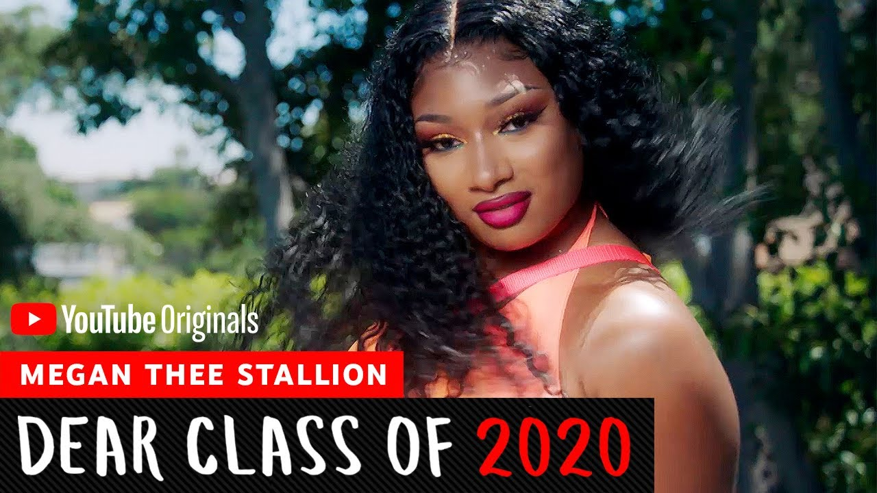 Megan Thee Stallion | Dear Class Of 2020